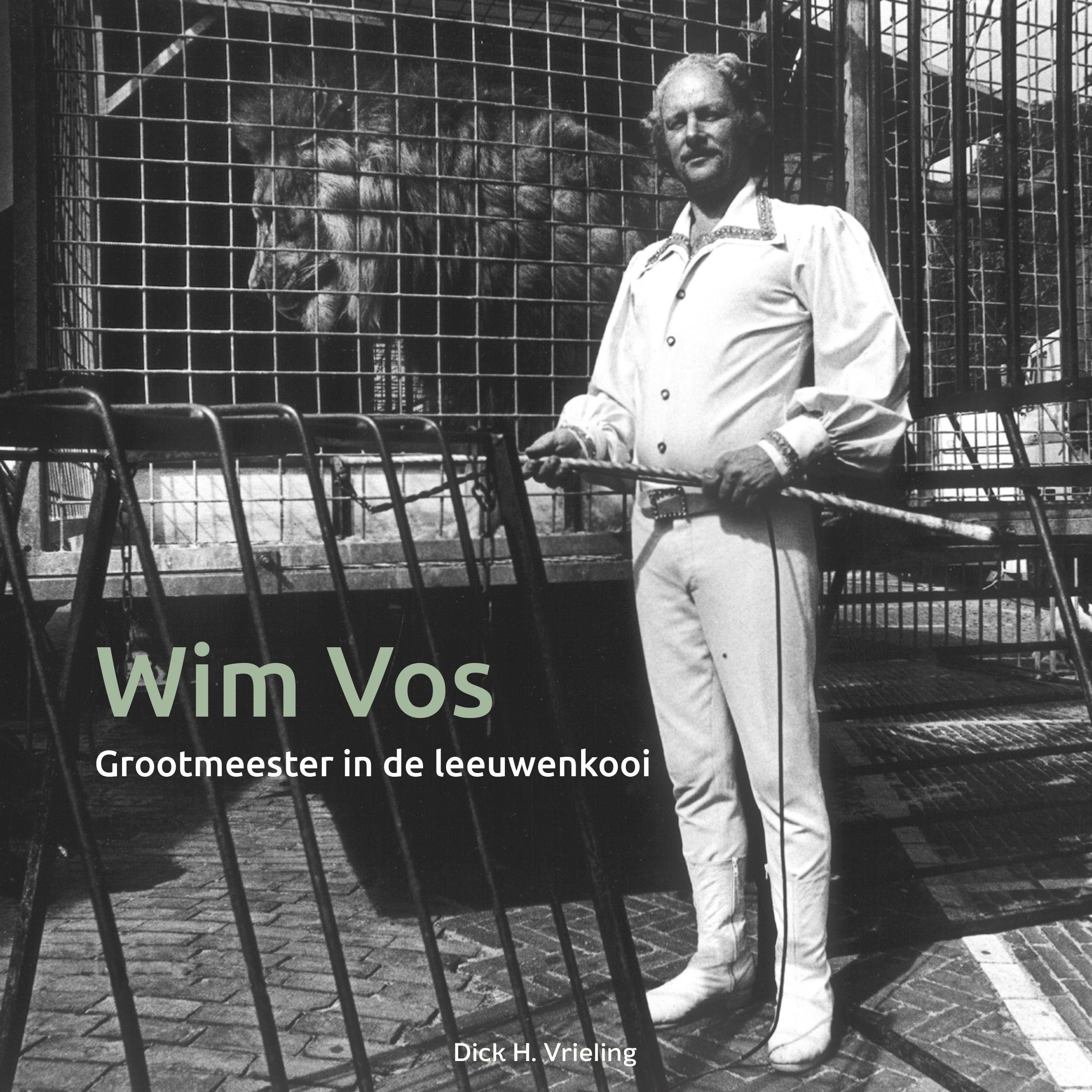 Boek Wim Vos Grootmeester in de Leeuwenkooi door Dick H Vrieling op Circusweb.